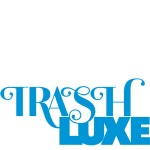 Trash Luxe at Liberty