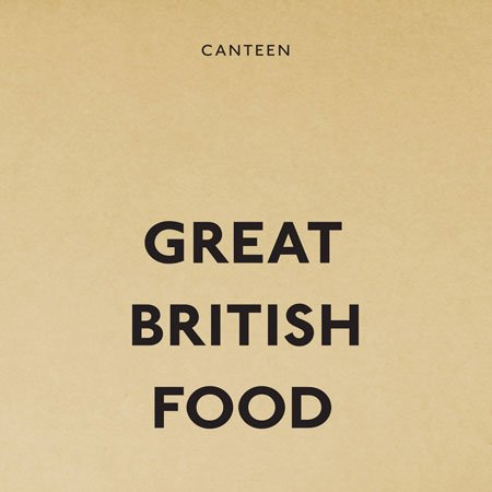 Competition: five copies of Great British Food by Canteen to be won