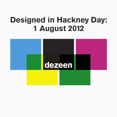 Designed in Hackney Day: 1 August 2012
