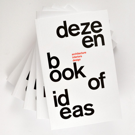 Competition: five copies of the new Dezeen Book of Ideas to be won