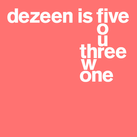 Dezeen is five: Happy Birthday to us!