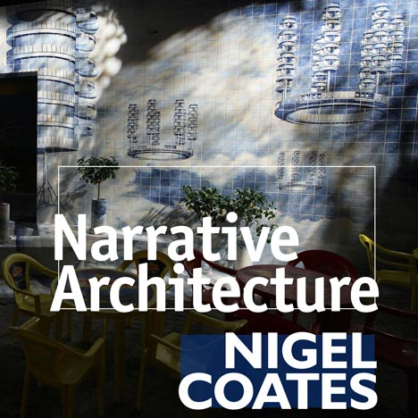 Narrative Architecture by Nigel Coates