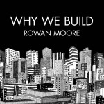 Competition: five copies of Why We Build to give away