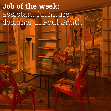 Job of the week: assistant furniture designer at Paul Smith