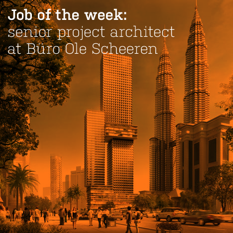 Job of the week: senior project architect at Büro Ole Scheeren