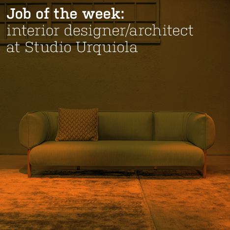 Job of the week: interior designer/architect at Studio Urquiola