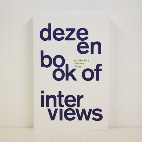 Dezeen Book of Interviews:<br /> now with free UK shipping!
