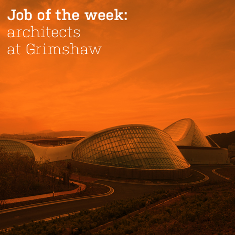 Job of the week: architects at Grimshaw