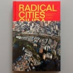 Competition: win a copy of Radical Cities by Justin McGuirk