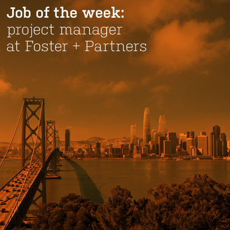 Job of the week: project manager at Foster + Partners