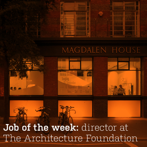 Job of the week: director at The Architecture Foundation