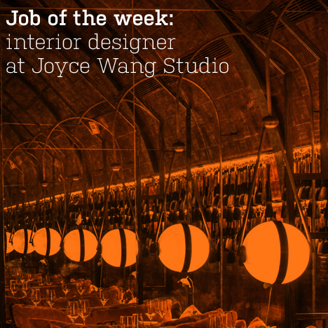 Job of the week: interior designer at Joyce Wang Studio