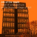 Job of the week: head of architecture at the Royal College of Art