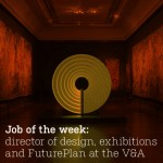 Job of the week: director of design, exhibitions and FuturePlan at the V&A