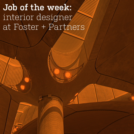 Job of the week: interior designer at Foster + Partners