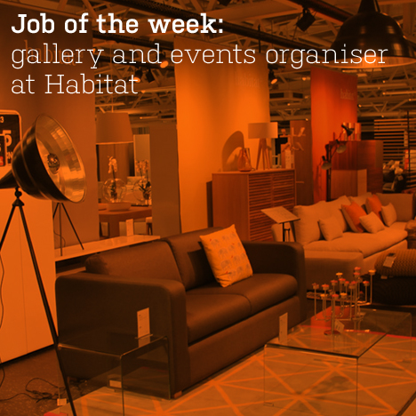 Job of the week: gallery and events organiser at Habitat