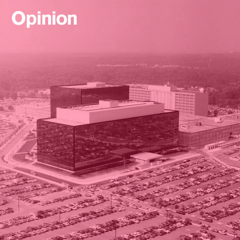 Jack Self opinion column on the NSA headquarters at Fort Meade, Maryland