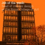 Job of the week: head of interior design at the Royal College of Art