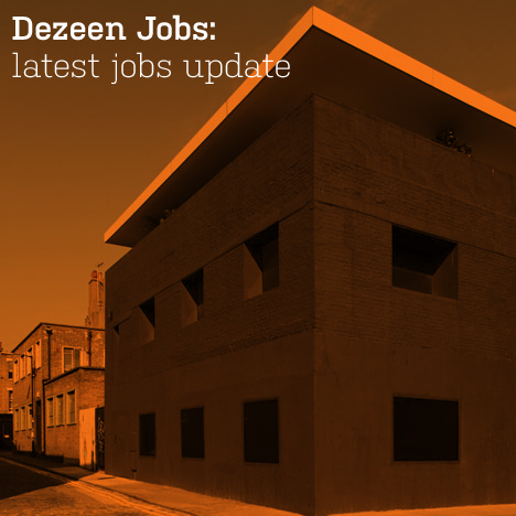 Dezeen Jobs: latest jobs update