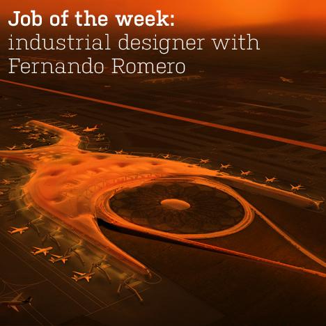 Job of the week: industrial designer with Fernando Romero