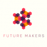 Future Makers: special call out for designers