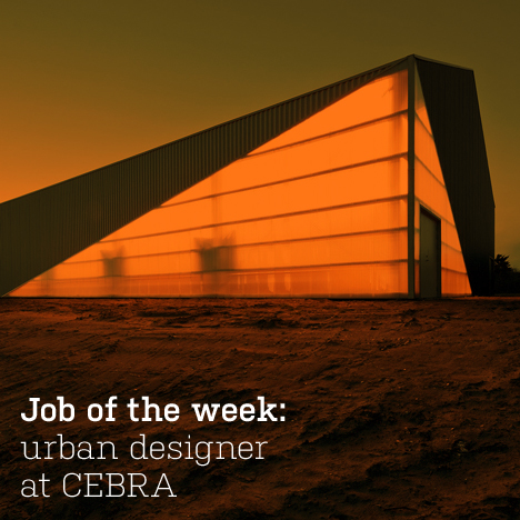 Job of the week: urban designer at CEBRA