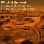 US job of the week: business development manager at Allied Works Architecture