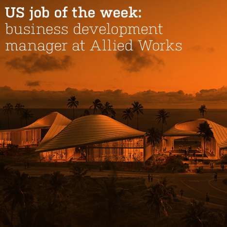 US job of the week: business development at Allied Works Architecture