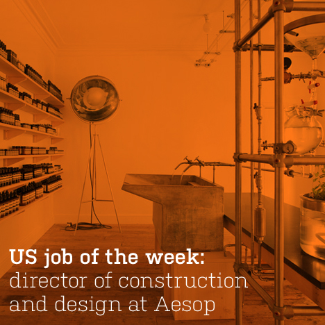 US job of the week: director of construction and design at Aesop