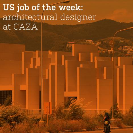 US job of the week: architectural designer at CAZA