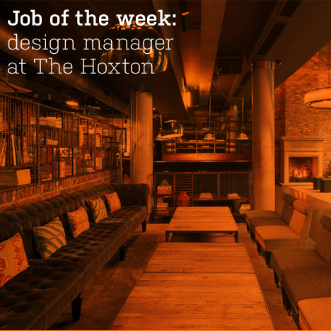 Job of the week: design manager at The Hoxton
