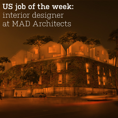 US job of the week: interior designer at MAD Architects