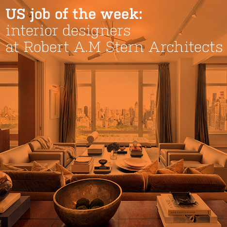 Us Job Of The Week Interior Designers At Robert A M Stern Architects Decor10 Blog
