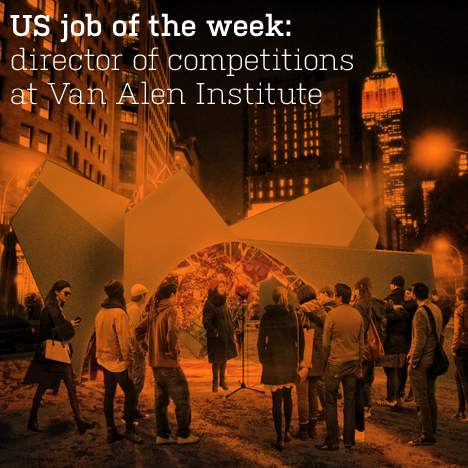 US job of the week: director of competitions at New York's Van Alen Institute