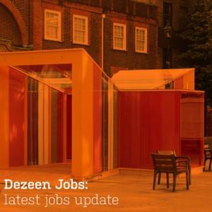 Dezeen Jobs latest architecture and design jobs update