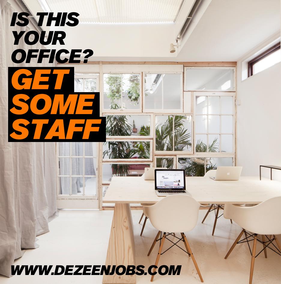 Dezeen jobs architecture design recruitment get some staff campaign
