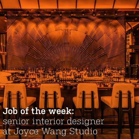 Job Of The Week Senior Interior Designer At Joyce Wang Studio