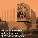 US job of the week: dean at Woodbury University School of Architecture