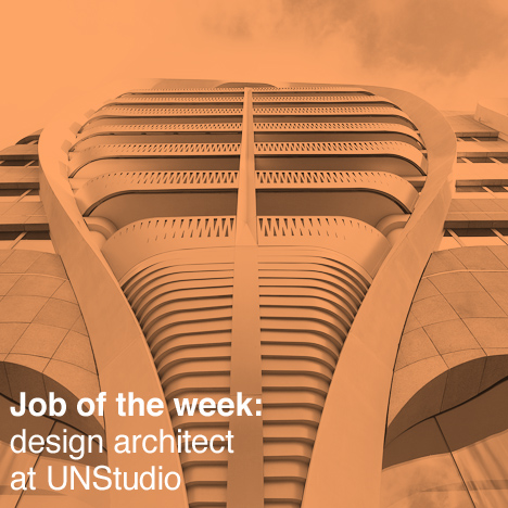 Dezeen Jobs architecture and design recruitment: job of the week UNStudio