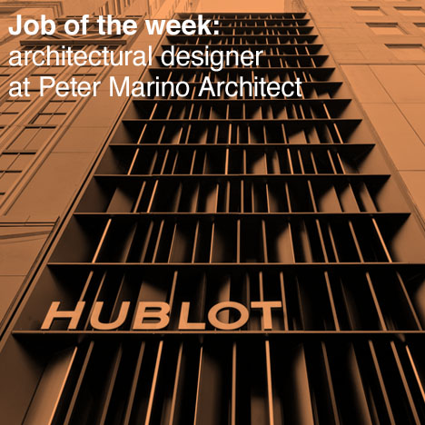 US job of the week: architectural designer at Peter Marino Architect