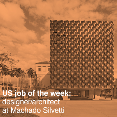Dezeen US job of the week: Machado Silvetti