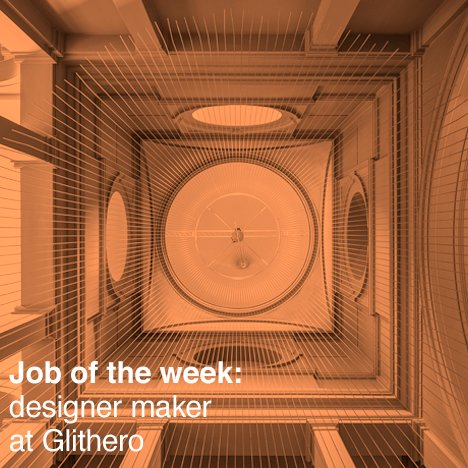 Job of the week: designer maker at Glithero