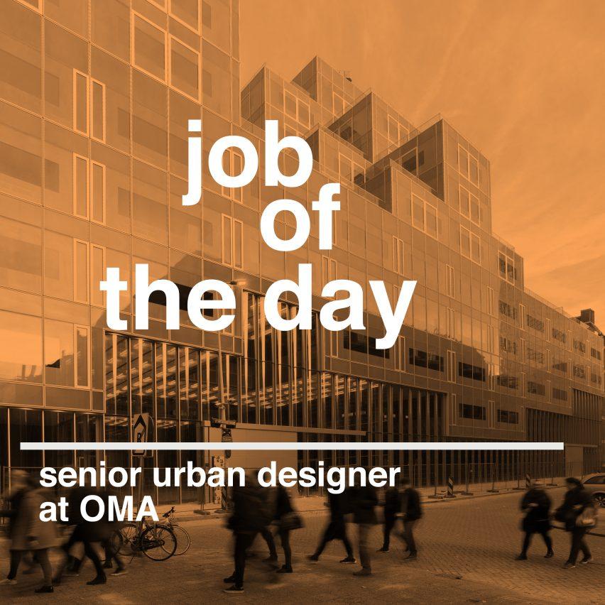 Job of the day senior urban designer at oma sig nordal jr for Senior designer jobs