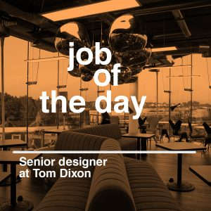 Job of the day: senior designer at Tom Dixon