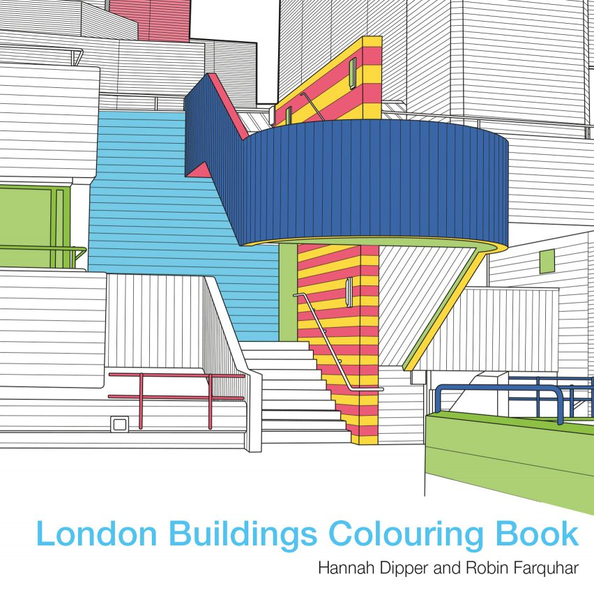 The London Buildings Colouring Book by Hannah Dipper and Robin Farquhar