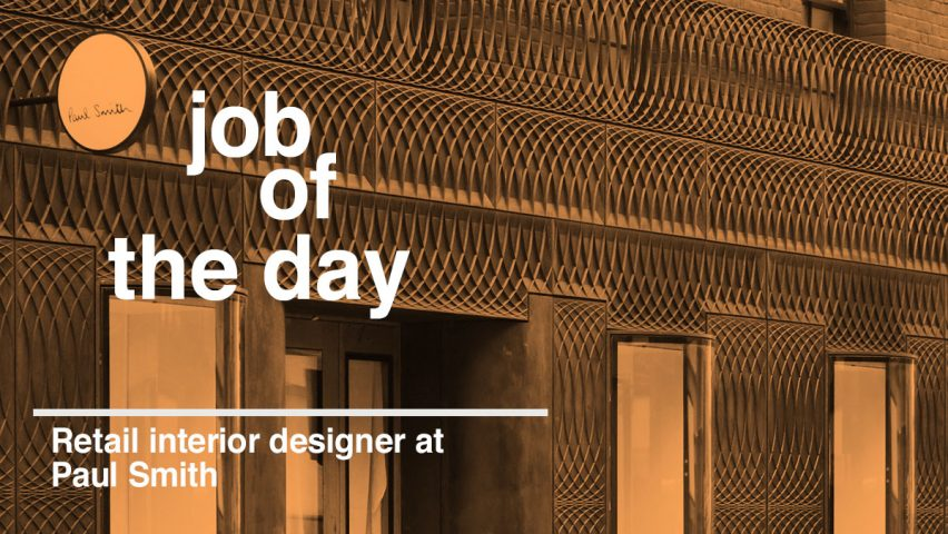 job of the day retail interior designer at paul smith rh dezeen com Interior Design Office Interior Design Job Duties