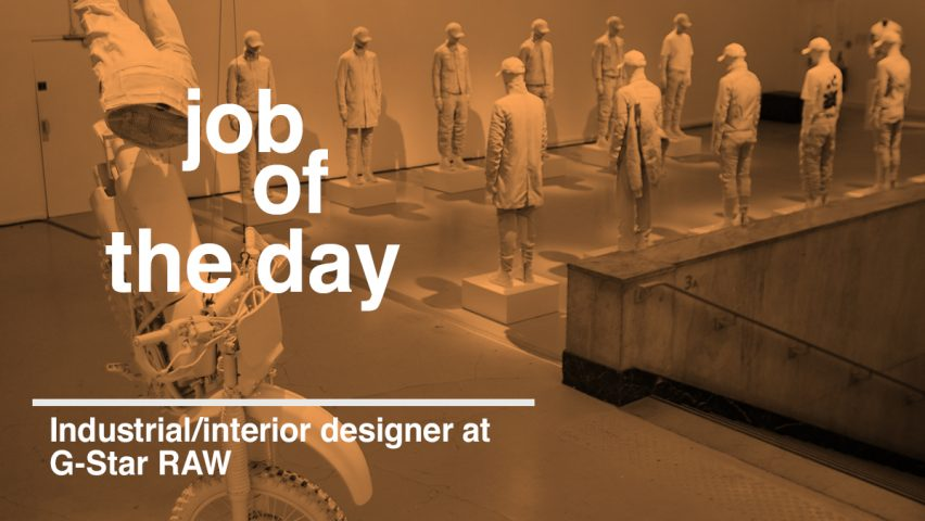 Job Of The Day Industrial And Interior Designer At G Star RAW