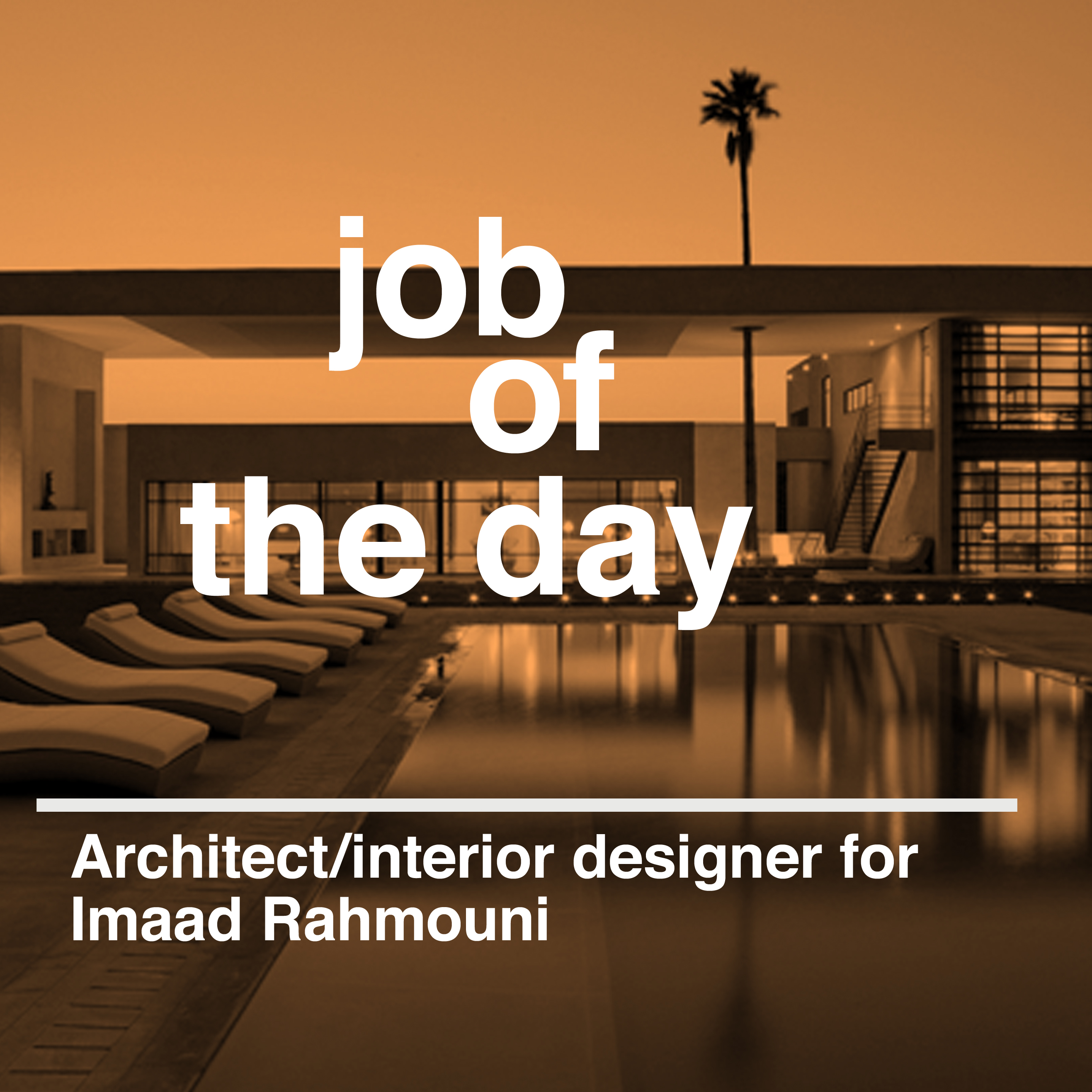 Job Of The Day Architect Interior Designer At Imaad Rahmouni In Marrakech