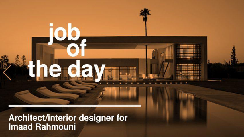 Job Of The Day Architect Interior Designer At Imaad Rahmouni