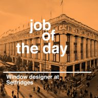 Job of the day: window designer at Selfridges